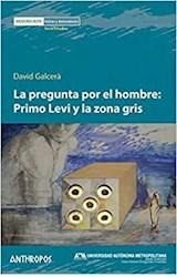Papel REGUNTA POR EL HOMBRE: PRIMO LEVI Y LA ZONA GRIS