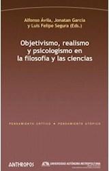 Papel OBJETIVISMO, REALISMO Y PSICOLOGISMO EN LA FILOSOFIA Y LAS C