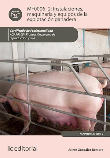 Papel Instalaciones, Maquinaria Y Equipos De La Explotación Ganadera. Agap0108 - Producción Porcina De Rep