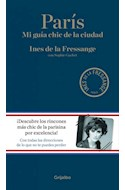 Papel PARIS MI GUIA CHIC DE LA CIUDAD (COLECCION LIBROS ILUSTRADOS)