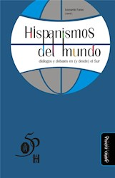 Libro Hispanismos Del Mundo: Dialogos Y Debates En (Y D