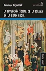 Libro La Invencion Social De La Iglesia En La Edad Medi
