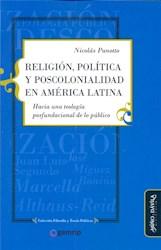 Libro Religion, Politica Y Poscolonialidad En America