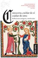 Papel CONOCERSE CUIDAR DE SI CUIDAR DE OTRO REFLEXIONES ANTIGUAS Y MEDIEVALES (LEJOS Y CERCA) (RUSTICA)