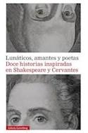 Papel LUNATICOS AMANTES Y POETAS DOCE HISTORIAS INSPIRADAS EN SHAKESPEARE Y CERVANTES (CARTONE)