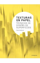 Papel TEXTURAS EN PAPEL TECNICAS DE DISEÑO DE SUPERFICIES (CARTONE)