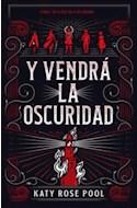 Papel Y VENDRA LA OSCURIDAD (LIBRO 1 DE LA ERA DE LA OSCURIDAD)