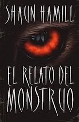 Libro El Relato Del Monstruo