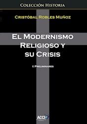 Libro El Modernismo Religioso Y Su Crisis