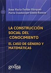 Libro La Construccion Social Del Conocimiento . El Caso De Genero Y Matemati