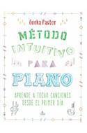 Papel METODO INTUITIVO PARA PIANO APRENDE A TOCAR CANCIONES DESDE EL PRIMER DIA (CARTONE)