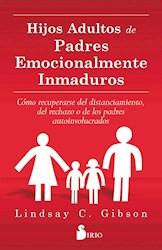 Libro Hijos Adultos De Padres Emocionalmente Inmaduros