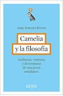 Papel CAMELIA Y LA FILOSOFIA ANDANZAS VENTURAS Y DESVENTURAS DE UNA JOVEN ESTUDIANTE (15) (CARTONE)