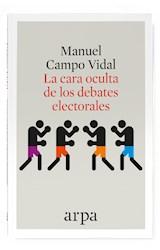 Papel LA CARA OCULTA DE LOS DEBATES ELECTORALES