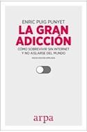 Papel GRAN ADICCION COMO SOBREVIVIR SIN INTERNET Y NO AISLARSE DEL MUNDO (COLECCION BIENESTAR 12)