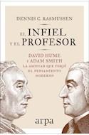Papel INFIEL Y EL PROFESOR DAVID HUME Y ADAM SMITH LA AMISTAD QUE FORJO EL PENSAMIENTO MODERNO