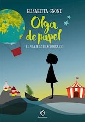 Libro 1. Olga De Papel : El Viaje Extraordinario