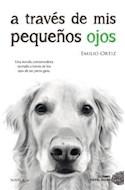 Papel A TRAVES DE MIS PEQUEÑOS OJOS (COLECCION NOVELA)