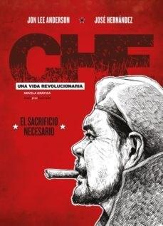 Papel Che, Una Vida Revolucionaria: El Sacrificio Necesario