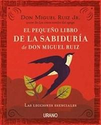 Libro El Pequeño Libro De La Sabiduria De Don Miguel Ruiz