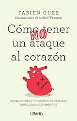 Libro Como No Tener Un Ataque Al Corazon