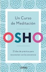 Papel UN CURSO DE MEDITACION 21 DIAS DE PRACTICA PARA RECONECTAR CON LA CONCIENCIA