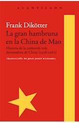 Papel LA GRAN HAMBRUNA EN LA CHINA DE MAO