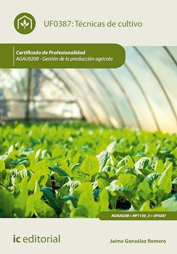 Papel Técnicas De Cultivo. Agau0208 - Gestión De La Producción Agrícola