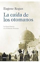 Papel CAIDA DE LOS OTOMANOS LA GRAN GUERRA EN EL ORIENTE PROXIMO