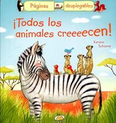 Libro Todos Los Animales Creeeecen !