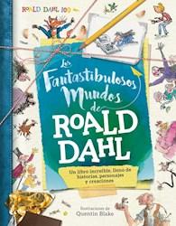 Libro Los Fantastibulosos Mundos De Roald Dahl