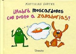 Libro Habra Moscardones Con Gusto A Zanahorias ?