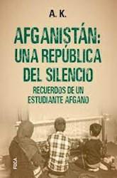 Libro Afganistan , Una Republica Del Silencio