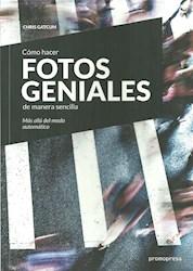 Libro Como Hacer Fotos Geniales De Manera Sencilla