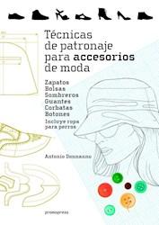 Libro Tecnicas De Patronaje Para Accesorios De Moda : Zapatos, Bolsos , Sombreros