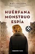 Papel HUERFANA MONSTRUO ESPIA (COLECCION FICCION) (BOLSILLO)
