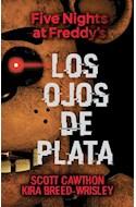 Papel FIVE NIGHTS AT FREDDY'S 1 LOS OJOS DE PLATA (A PARTIR DE 12 AÑOS) (RUSTICA)