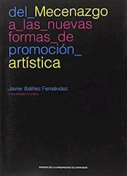 Papel Del Mecenazgo A Las Nuevas Formas De Promoción Artística