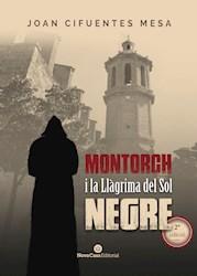 Libro Montorch I La Ll Grima Del Sol Negre