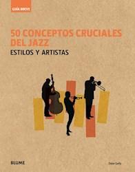 Libro 50 Conceptos Cruciales Del Jazz