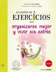 Libro Cuaderno De Ejercicios Para Organizarse Mejor Y Vivir Sin Estres