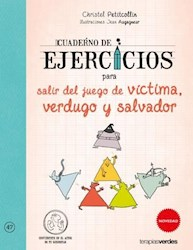 Libro Cuaderno De Ejercicios Para Salir Del Juego De Victima  Verdugo Y Salvador