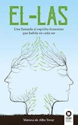 Libro El - Las : Una Llamada Al Espiritu Femenino Que Habita En Cada Ser