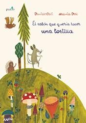 Libro El Raton Que Queria Hacer Una Tortilla
