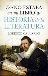 Papel ESO NO ESTABA EN MI LIBRO DE HISTORIA DE LA LITERATURA