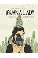 Papel IGUANA LADY LA VIDA DE GRACIELA ITURBIDE (CARTONE)