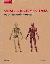 Libro 50 Estructuras Y Sistemas De La Anatomia Humana.