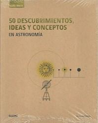 Libro 50 Descubrimientos , Ideas Y Conceptos En Astronomia