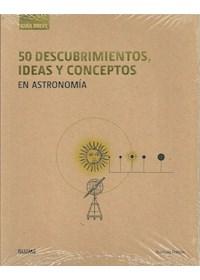 Papel Guía Breve. 50 Descubrimientos, Ideas Y Conceptos En Astronomía (Rústica)