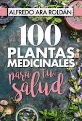 Libro 100 Plantas Medicinales Para Tu Salud